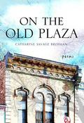On the Old Plaza : Poems