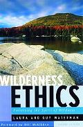 Wilderness Ethics Preserving the Spirit of Wildness