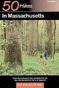 50 Hikes in Massachusetts A Year-Round Guide to Hikes and Walks from the Top of the Berkshir...