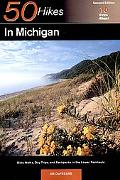 50 Hikes in Michigan 60 Walks, Day Trips, and Backpacks in the Lower Peninsula