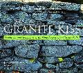 Granite Kiss Traditions and Techniques of Building New England Stone Walls