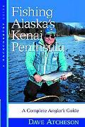 Fishing Alaska's Kenai Peninsula A Complete Angler's Guide