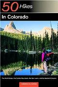 50 Hikes in Colorado The Front Range, the Central Mountains, the San Juans, and the Western ...