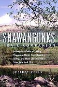 Shawangunks Trail Companion A Complete Guide to Hiking, Mountain Biking, Cross-Country Skiin...