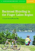 Backroad Bicycling in the Finger Lakes Region 30 Tours for Road and Mountain Bikes