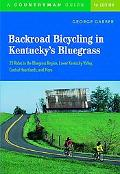 Backroad Bicycling In Kentucky's Bluegrass 25 Rides In The Bluegrass Region, Lower Kentucky ...