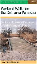Weekend Walks on the Delmarva Peninsula Walks And Hikes in Delaware And the Eastern Shore of...