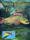Modern Streamers For Trophy Trout New Techniques, Tactics, And Patterns
