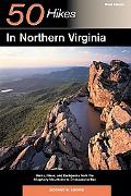 50 Hikes in Northern Virginia Walks, Hikes, And Backpacks from the Allegheny Mountains to Th...