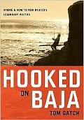 Hooked on Baja: Where & How to Fish Mexico's Legendary Waters