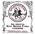 The Original King Arthur Flour Cookbook (Commemorative Edition)