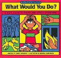 What Would You Do? A Kid's Guide to Tricky and Sticky Situations