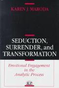 Seduction,surrender+transformation