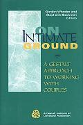 On Intimate Ground A Gestalt Approach to Working With Couples