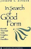 In Search of Good Form Gestalt Therapy With Couples and Families