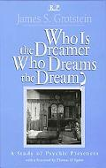 Who Is the Dreamer Who Dreams the Dream? A Study of Psychic Presences
