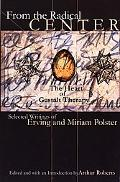 From the Radical Center The Heart of Gestalt Therapy Selected Writings of Erving and Miriam ...
