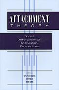 Attachment Theory Social, Developmental and Clinical Perspectives