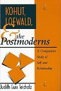 Kohut, Loewald, and the Postmoderns A Comparative Study of Self and Relationship