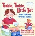 Tinkle, Tinkle, Little Tot Songs And Rhymes For Toilet Training