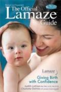 Official Lamaze Guide : Giving Birth with Confidence