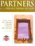 Partners in the Mighty Works of God A Manual for Non-Hispanic Churches in Ministry With Hisp...