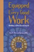 Equipped for Every Good Work Building a Gifts-Based Church