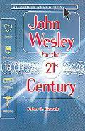 John Wesley for the Twenty-First Century