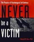 Never Be a Victim: The Practice of Psychological Self-Defense