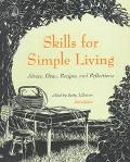 Skills for Simple Living: Advice, Ideas, Recipes, and Reflections