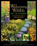 Welcoming Wildlife to the Garden Creating Backyard & Balcony Habitats for Wildlife