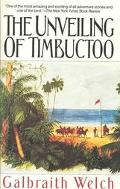 Unveiling of Timbuctoo The Astounding Adventures of Caillie