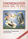 Synchronization From Reel to Reel  A Complete Guide for the Synchronization of Audio, Film &...