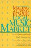 Making a Living in Your Local Music Market: How to Survive and Prosper