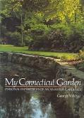 My Connecticut Garden: Personal Experiences of an Amateur Gardener - George Valchar - Hardcover