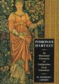 Pomona's Harvest: An Illustrated Chronicle of Antiquarian Fruit Literature