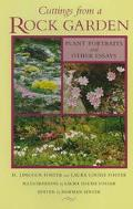 Cuttings from a Rock Garden: Plant Portraits and Other Essays - H. Lincoln Foster - Hardcove...