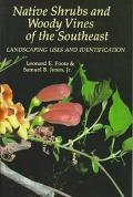 Native Shrubs and Woody Vines of the Southeast: Landscaping Uses and Identification