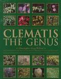 Clematis The Genus  A Comprehensive Guide for Gardeners, Horticulturists and Botanists