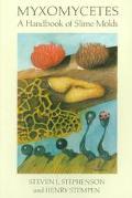 Myxomycetes A Handbook of Slime Molds