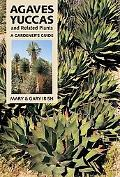 Agaves, Yuccas, and Related Plants A Gardener's Guide