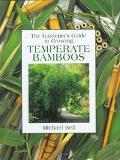 Gardener's Guide to Growing Temperate Bamboos