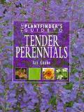 Plantfinder's Guide to Tender Perennials