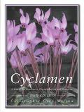 Cyclamen A Guide for Gardeners, Horticulturists and Botanists
