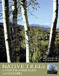 Native Trees for North American Landscapes From the Atlantic to the Rockies