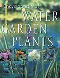 Encyclopedia of Water Garden Plants
