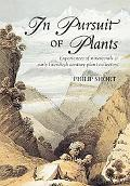 In Pursuit of Plants Experiences of Nineteenth and Early Twentieth Century Plant Collectors
