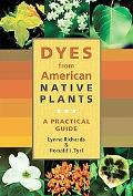 Dyes from American Native Plants A Practical Guide