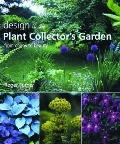 Design In The Plant Collector's Garden From Chaos To Beauty