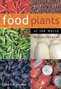 Food Plants Of The World An Illustrated Guide